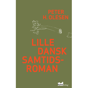 Lille dansk samtidsroman - Peter H. Olesen