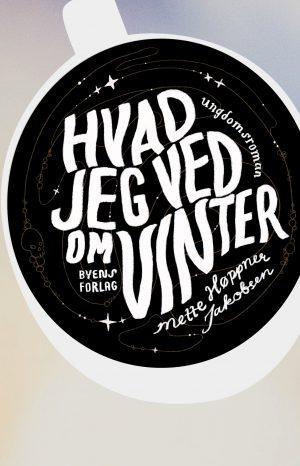 Hvad jeg ved om Vinter_Mette Høppner Jakobsen