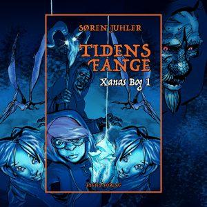 Tidens fange - Xanas Bog 1_Søren Juhler