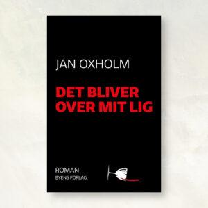 Det bliver over mit lig_Jan Oxholm